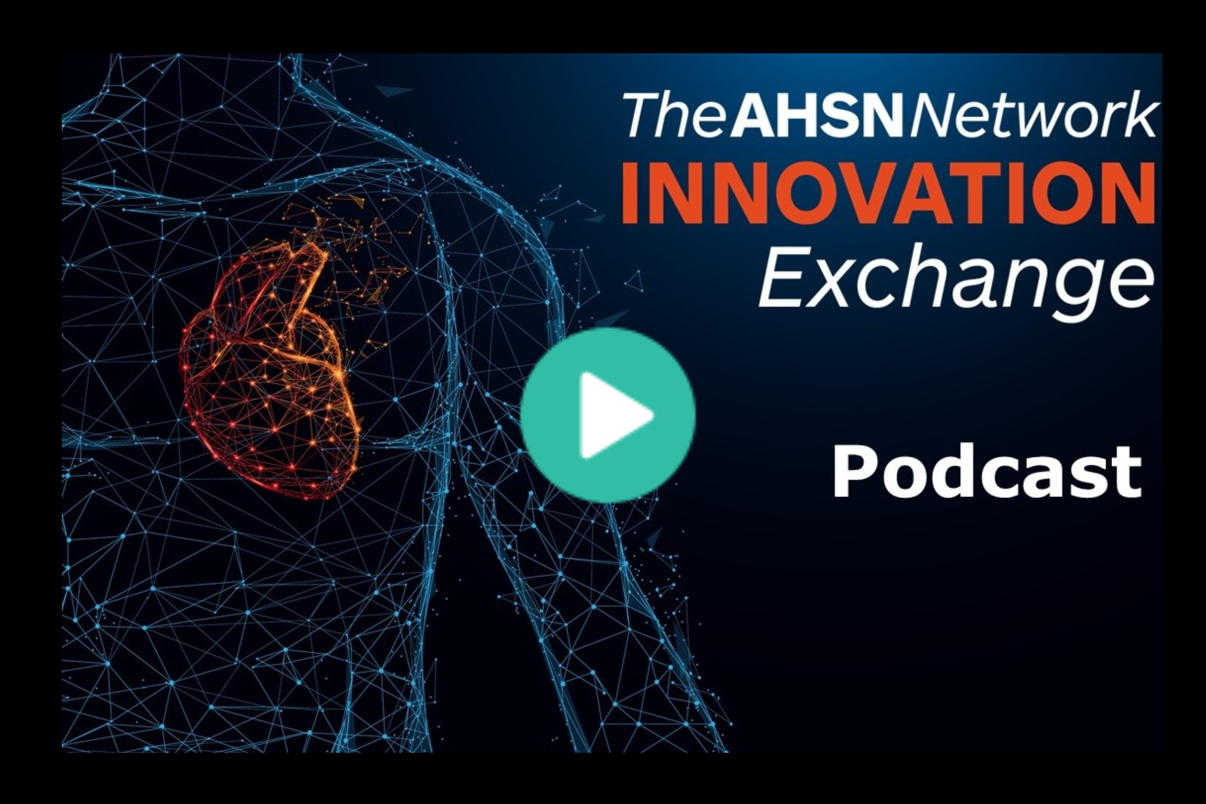 AHSN Innovation Exchange Podcast